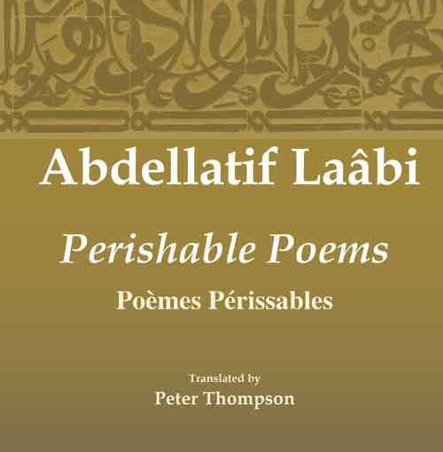 "Abdellatif Laâbi's "" Perishable Poems"""