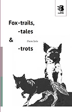 Fox-trails, -tales & -trots